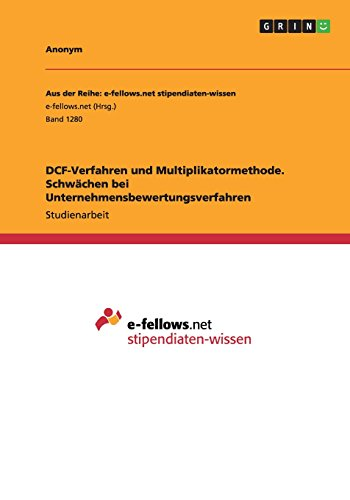 9783656965565: DCF-Verfahren und Multiplikatormethode. Schwächen bei Unternehmensbewertungsverfahren