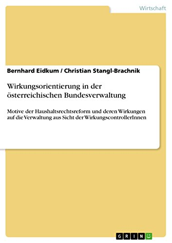 Wirkungsorientierung in der österreichischen Bundesverwaltung: Bernhard Eidkum