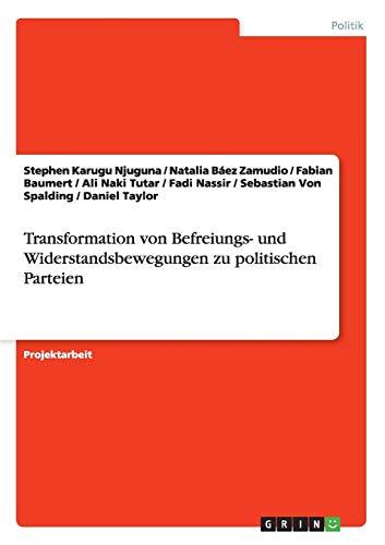 Transformation von Befreiungs- und Widerstandsbewegungen zu politischen Parteien: Stephen Karugu ...