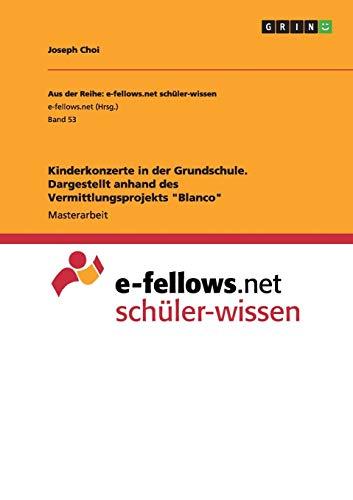 """Kinderkonzerte in der Grundschule. Dargestellt anhand des Vermittlungsprojekts """"Blanco"""": ..."""