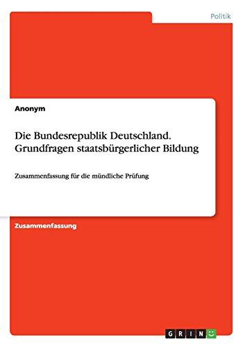 9783656974215: Die Bundesrepublik Deutschland. Grundfragen staatsbürgerlicher Bildung
