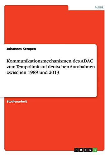 9783656975243: Kommunikationsmechanismen des ADAC zum Tempolimit auf deutschen Autobahnen zwischen 1989 und 2013