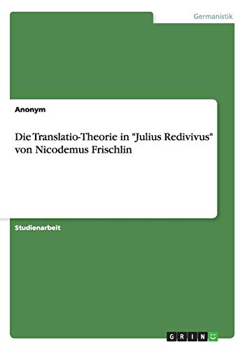 Die Translatio-Theorie in -Julius Redivivus- Von Nicodemus: Anonym