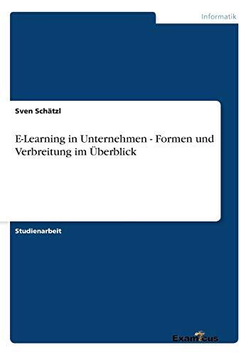 9783656980544: E-Learning in Unternehmen - Formen und Verbreitung im Überblick