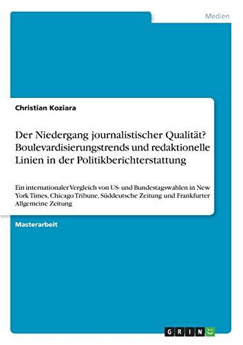 9783656986157: Der Niedergang journalistischer Qualität? Boulevardisierungstrends und redaktionelle Linien in der Politikberichterstattung