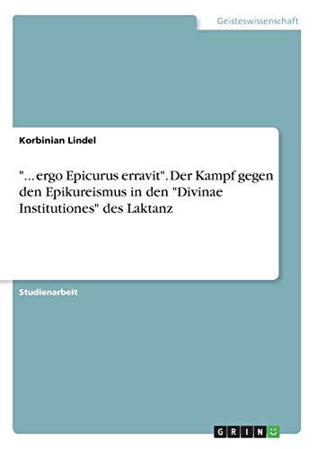 Ergo Epicurus Erravit-. Der Kampf Gegen Den: Korbinian Lindel