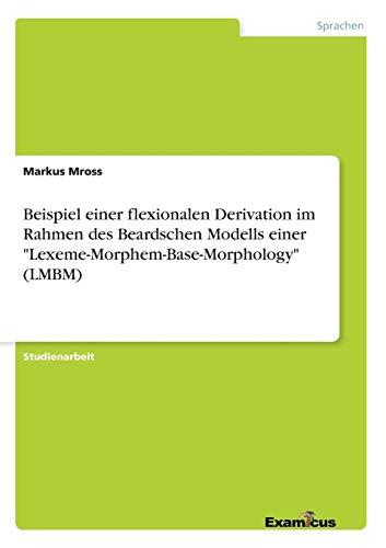 Beispiel Einer Flexionalen Derivation Im Rahmen Des Beardschen Modells Einer ...
