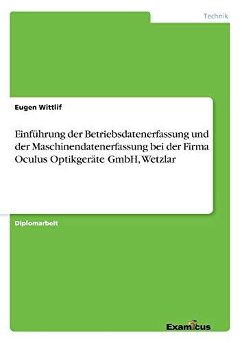 9783656993452: Einführung der Betriebsdatenerfassung und der Maschinendatenerfassung bei der Firma Oculus Optikgeräte GmbH, Wetzlar (German Edition)