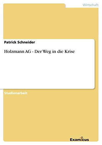 9783656993636: Holzmann AG - Der Weg in die Krise (German Edition)