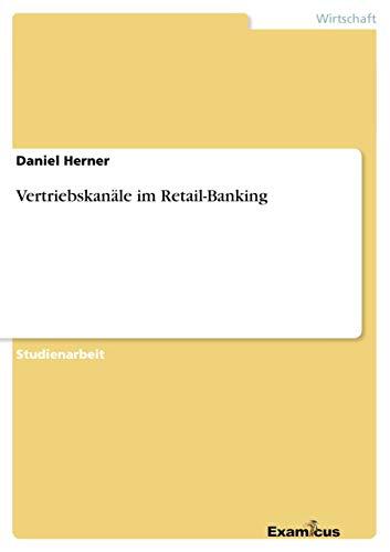 Vertriebskanäle im Retail-Banking (German Edition): Herner, Daniel