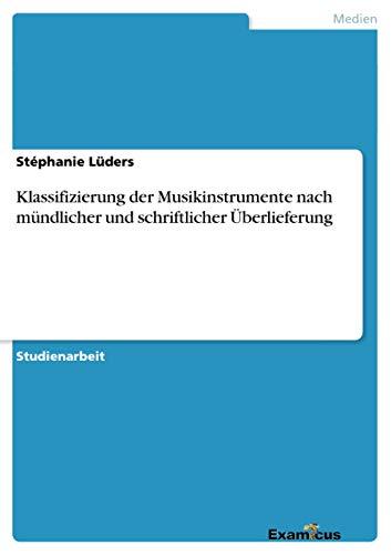 9783656994091: Klassifizierung der Musikinstrumente nach m�ndlicher und schriftlicher  �berlieferung