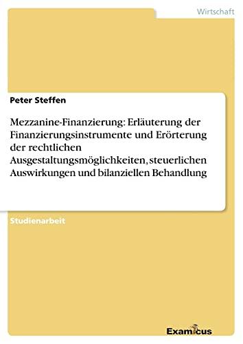 Mezzanine-Finanzierung: Erlauterung Der Finanzierungsinstrumente Und Erorterung Der Rechtlichen ...