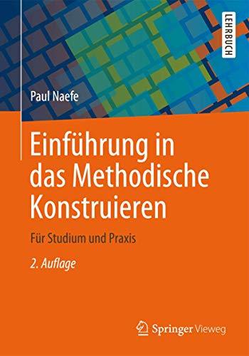 9783658000011: Einführung in das Methodische Konstruieren: Für Studium und Praxis