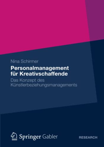 9783658000561: Personalmanagement für Kreativschaffende: Das Konzept des Künstlerbeziehungsmanagements