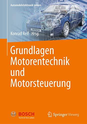9783658000752: Grundlagen Motorentechnik und Motorsteuerung (Automobilelektronik lernen)