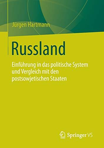 9783658001742: Russland: Einführung in das politische System und Vergleich mit den postsowjetischen Staaten (German Edition)