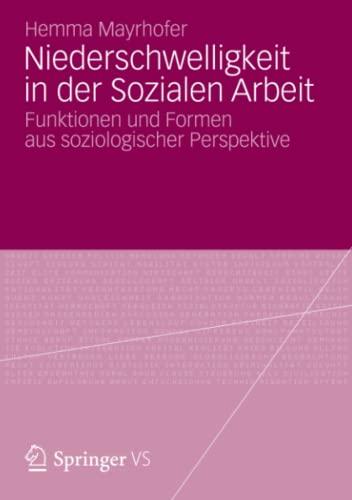 9783658001926: Niederschwelligkeit in der Sozialen Arbeit: Funktionen und Formen aus soziologischer Perspektive (German Edition)