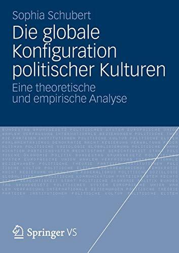9783658002503: Die globale Konfiguration politischer Kulturen: Eine theoretische und empirische Analyse (German Edition)