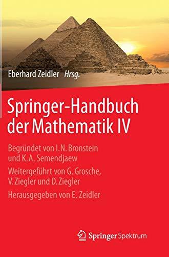 9783658002886: 4: Springer-Handbuch der Mathematik IV: Begründet von I.N. Bronstein und K.A. Semendjaew Weitergeführt von G. Grosche, V. Ziegler und D. Ziegler Herausgegeben von E. Zeidler (German Edition)