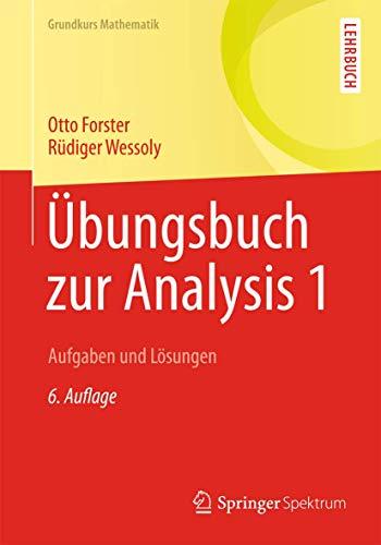 9783658003357: Übungsbuch zur Analysis 1: Aufgaben und Lösungen (Grundkurs Mathematik)