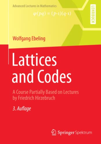 9783658003593: Lattices and Codes: A Course Partially Based on Lectures by Friedrich Hirzebruch (Advanced Lectures in Mathematics)