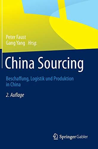 9783658004514: China Sourcing: Beschaffung, Logistik und Produktion in China (German Edition)