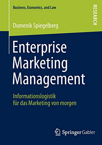 9783658005313: Enterprise Marketing Management: Informationslogistik für das Marketing von morgen (Business, Economics, and Law) (German Edition)