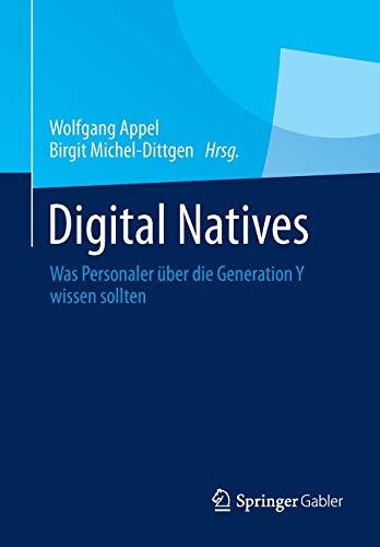 9783658005429: Digital Natives: Was Personaler über die Generation Y wissen sollten (German Edition)