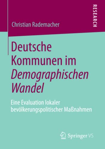 Deutsche Kommunen Im Demographischen Wandel: Eine Evaluation Lokaler Bevolkerungspolitischer ...