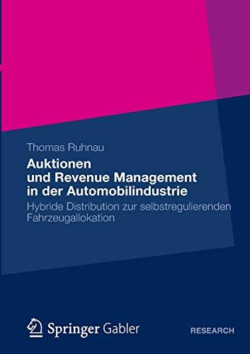9783658005795: Auktionen Und Revenue Management in Der Automobilindustrie: Hybride Distribution Zur Selbstregulierenden Fahrzeugallokation