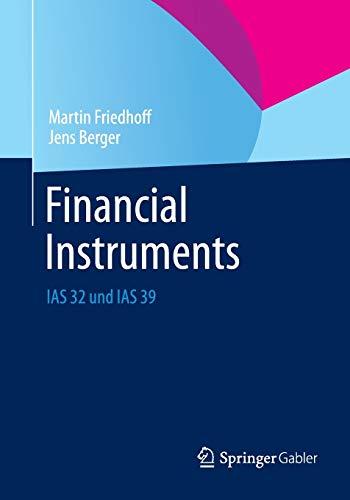 Financial Instruments: IAS 32 und IAS 39: Friedhoff, Martin