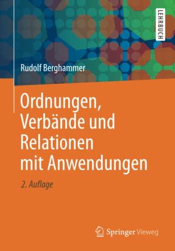 9783658006181: Ordnungen, Verbände und Relationen mit Anwendungen