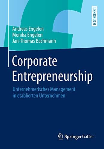 Corporate Entrepreneurship Unternehmerisches Management in etablierten Unternehmen German Edition: ...