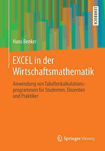EXCEL in der Wirtschaftsmathematik: Hans Benker