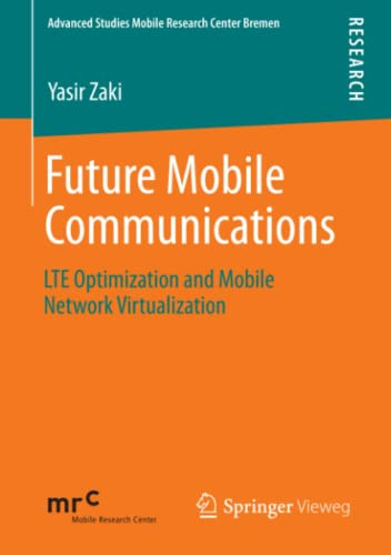 Future Mobile Communications: Lte Optimization and Mobile: Zaki, Yasir