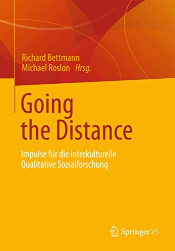 Going the distance : Impulse für die interkulturelle qualitative Sozialforschung.