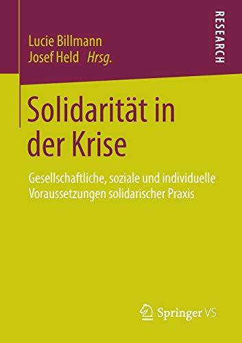 Solidarität in der Krise: Gesellschaftliche, soziale und individuelle Voraussetzungen solidarischer...