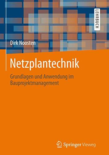 9783658009649: Netzplantechnik: Grundlagen und Anwendung im Bauprojektmanagement (German Edition)