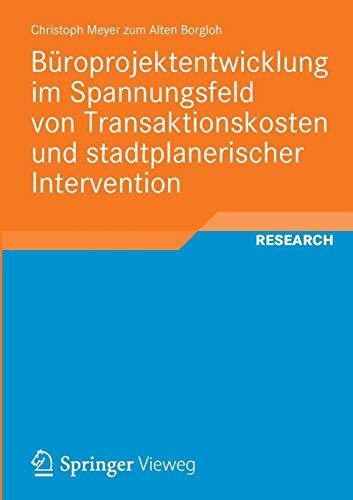 Büroprojektentwicklung im Spannungsfeld von Transaktionskosten und stadtplanerischer ...