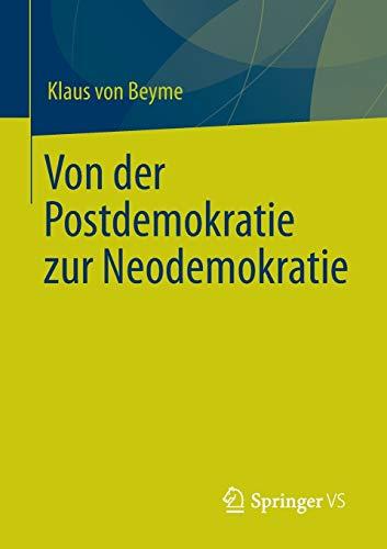 9783658009809: Von der Postdemokratie zur Neodemokratie (German Edition)