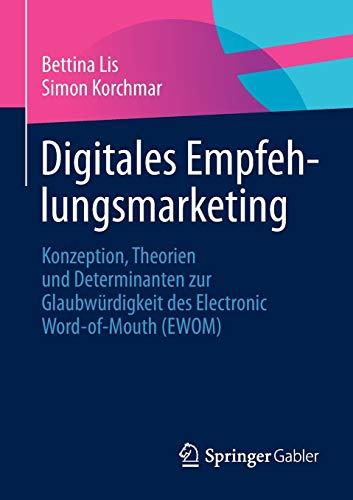 9783658010072: Digitales Empfehlungsmarketing: Konzeption, Theorien Und Determinanten Zur Glaubwurdigkeit Des Electronic Word-Of-Mouth (Ewom)