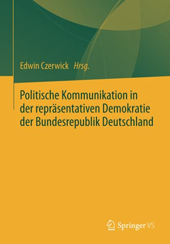 9783658010157: Politische Kommunikation in Der Reprasentativen Demokratie Der Bundesrepublik Deutschland: Festschrift Fur Ulrich Sarcinelli