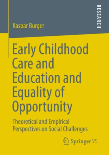 9783658012113: Early Childhood Care and Education and Equality of Opportunity: Theoretical and Empirical Perspectives on Social Challenges