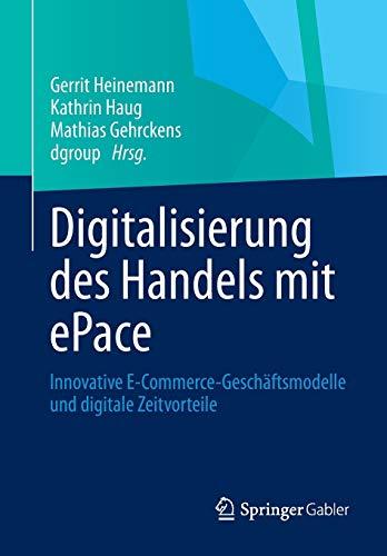 Digitalisierung Des Handels Mit Epace: Innovative E-Commerce-Geschaftsmodelle Und Digitale ...