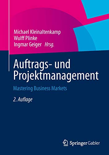 9783658013516: Auftrags- und Projektmanagement: Mastering Business Markets