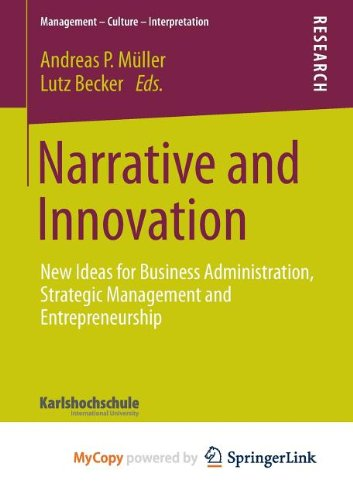 9783658013769: Narrative and Innovation: New Ideas for Business Administration, Strategic Management and Entrepreneurship