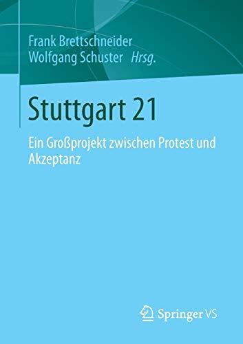 9783658013790: Stuttgart 21: Ein Gro�projekt zwischen Protest und Akzeptanz