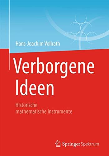 9783658014292: Verborgene Ideen: Historische mathematische Instrumente (German Edition)