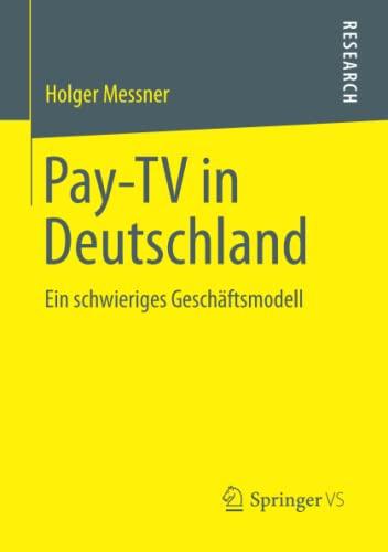 9783658014421: Pay-TV in Deutschland: Ein schwieriges Geschäftsmodell (German Edition)