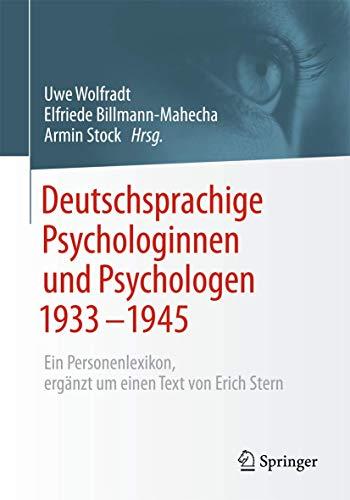 9783658014803: Deutschsprachige Psychologinnen und Psychologen 1933-1945: Ein Personenlexikon, ergänzt um einen Text von Erich Stern